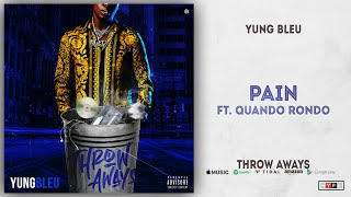Yung Bleu - Pain Ft. Quando Rondo (Throw Aways)