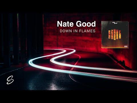 Nate Good - Down In Flames (Prod. Zero)