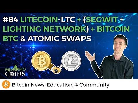 #84 Litecoin-LTC + (SegWit + Lightning Network) + Bitcoin BTC & Atomic Swaps