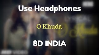 O Khuda - Hero [ 8D Audio ]