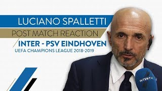 "INTER 1-1 PSV | LUCIANO SPALLETTI INTERVIEW: ""We were too frantic after their goal"""