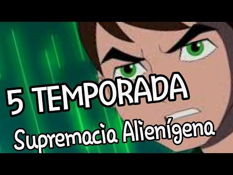 Ben 10 Supremacia Alienígena | 5 TEMPORADA COMPLETA E DUBLADA EM PORTUGUÊS