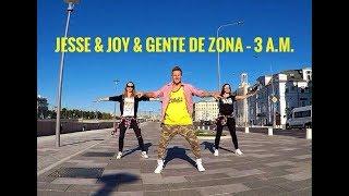 Jesse & Joy & Gente de Zona – 3 A.M.  | ZUMBA FITNESS 2017 |