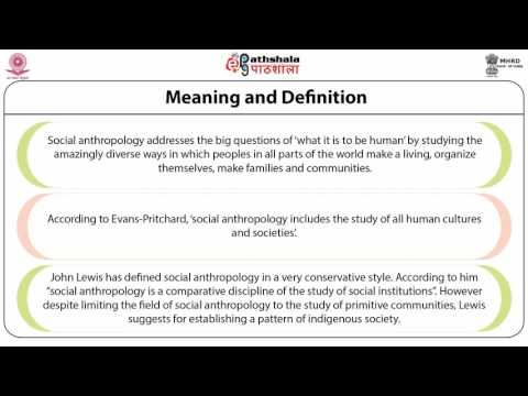 Meaning and scope of social cultural Anthropology (ANT)