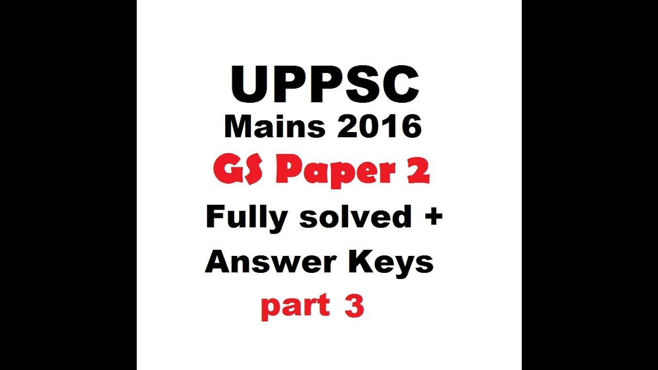 UPPSC Mains 2016 GS Paper 2 Fully solved + Answer Keys