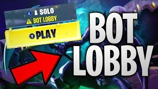 How To Get Into *BOT LOBBY* On Fortnite Season 10 | Fortnite Bot Lobby Glitch (XBOX/PS4/PC/MOBILE)