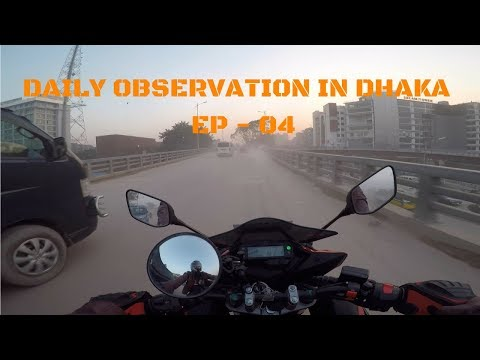Daily Observation In Dhaka - EP - 04