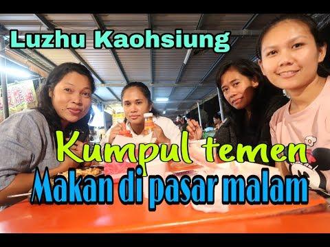 MAKAN BARENG TEMEN DI PASAR MALAM LUZHU KAOHSIUNG - Vlog14