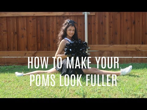 How to Make Your Poms Look Fuller