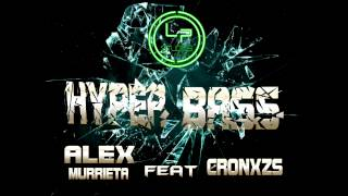 Hyper Bass - Alex Murrieta Ft Cronxzs