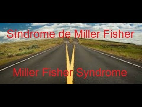 Síndrome De Miller Fisher - Miller Fisher Syndrome