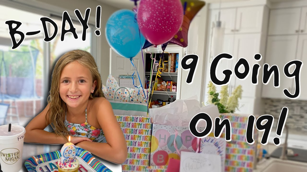HALLIE'S 9th BIRTHDAY is ONE to REMEMBER! / 9 YEARS OLD GOING ON 19!