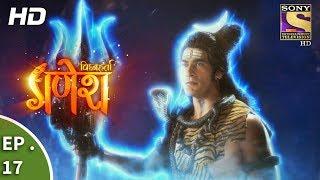 Vighnaharta Ganesh - विघ्नहर्ता गणेश - Ep 17 - 13th September, 2017