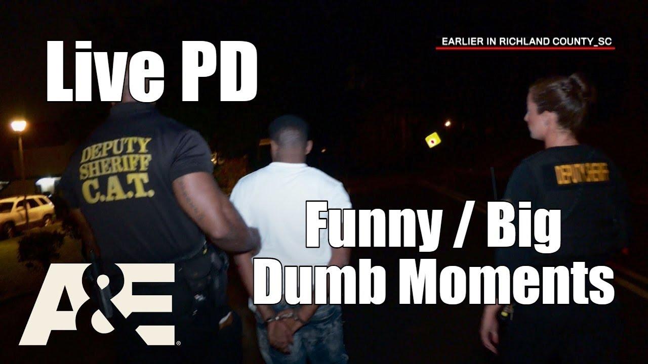 Live PD | Funny/Big Dumb Moments pt.7