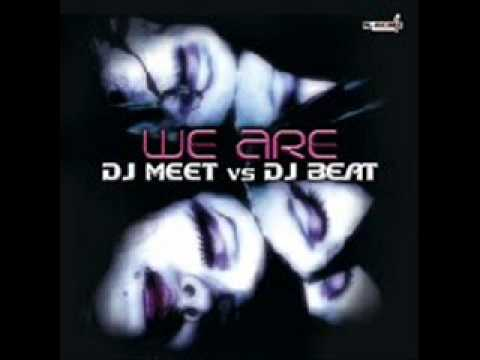 Dj Meet vs Dj Beat - We are