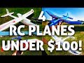 4 FUN & CHEAP RC Planes Under $100!