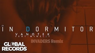 Vanotek feat. Minelli - In Dormitor INVADERS Remix