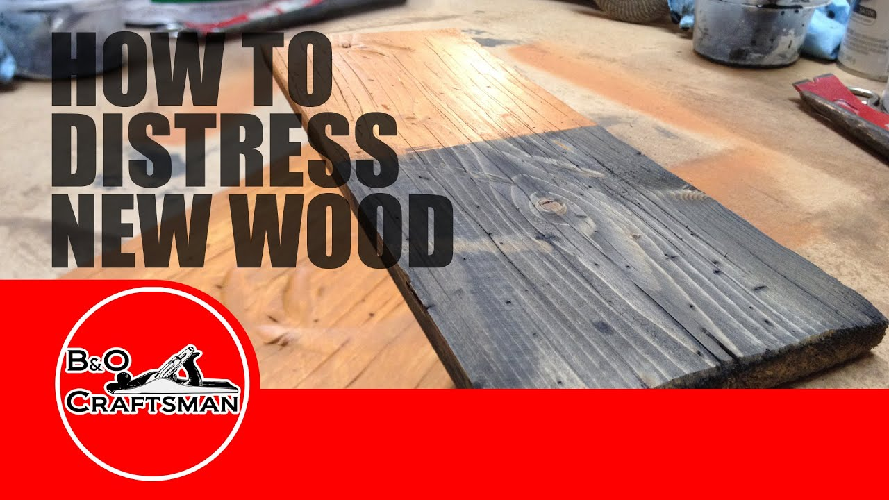 How To Distress New Wood   YouTube