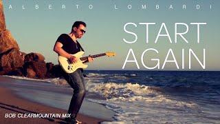 Alberto Lombardi - Start Again // Clearmountain mix