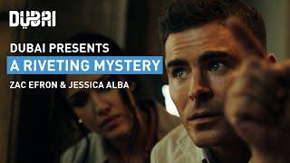 Dubai: A Riveting Mystery | Zac Efron | Jessica Al...