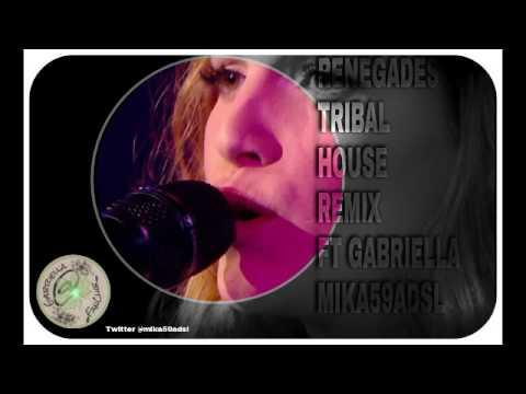 Renegades Tribal House REMIX- (ft Gabriella) @mika59adsl