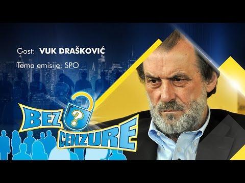 BEZ CENZURE: SPO - Vuk Drašković