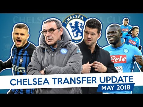 CHELSEA TRANSFER UPDATE - MAY 2018 (Part 3)