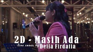 2D Masih Ada live cover by Della Firdatia MP3