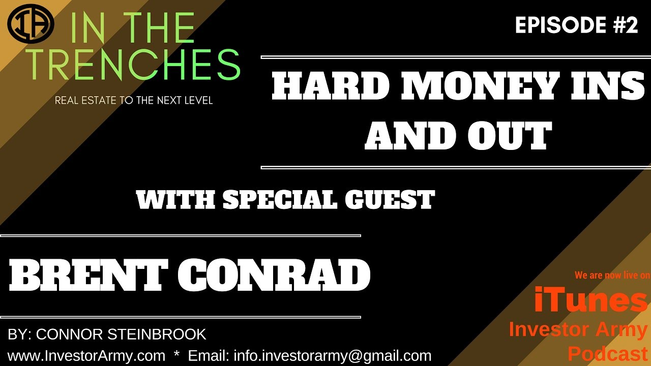 In The Trenches #2 - Brent Conrad - Hard Money Ins and Outs