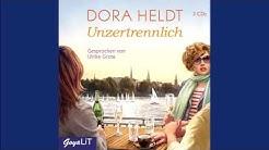 Dora Heldt: Unzertrennlich - Hörbuch