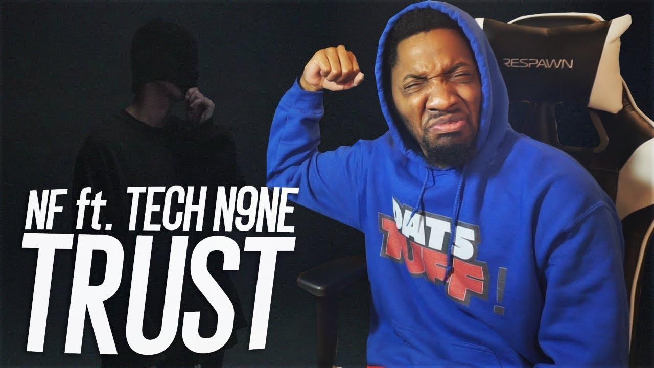 I HATE TECH N9NE... | NF - TRUST ft. Tech N9ne (REACTION!!!)