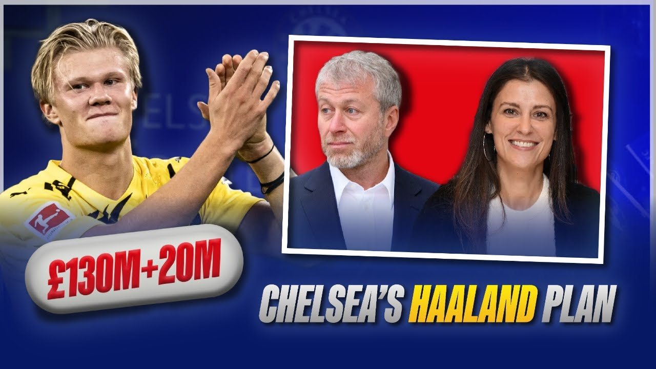Chelsea £130M + £20M Bid For Haaland Incoming!   Chelsea Had a Plan All Along!