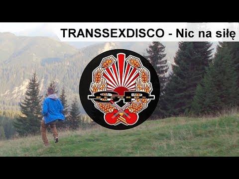 Transsexdisco - Nic na siłę