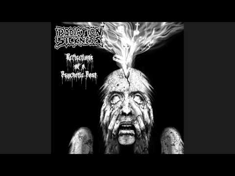 "RADIATION SICKNESS (U.S.) ""Reflections of a Psychotic Past"" (Abyss Records 2012) Full Album"