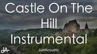 Castle On The Hill - Ed Sheeran (Acoustic Instrumental)