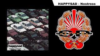 HAPPYSAD - Nostress [OFFICIAL AUDIO]