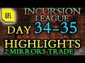 Path of Exile 3.3: Incursion League DAY # 34-35 Highlights 2 Mirrors Trade