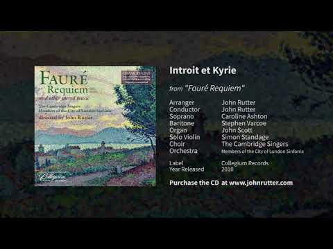 Introit et Kyrie - John Rutter, Caroline Ashton, Stephen Varcoe, Simon Standage, Cambridge Singers