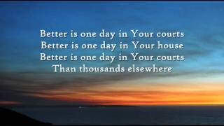 Better is one day - Instrumental with lyrics