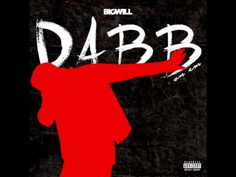 Big Will - Dabb On Em (Audio)