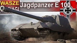 Jagdpanzer E 100 jeden na wszystkich - wasze wyciągi - World of Tanks