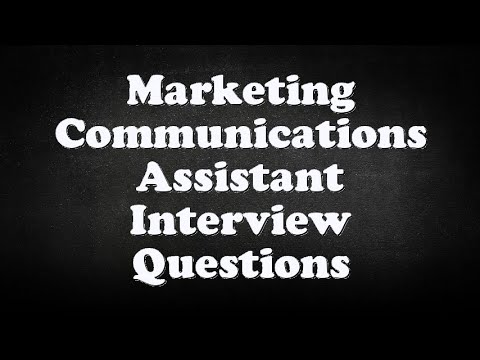 Marketing Communications Assistant Interview Questions