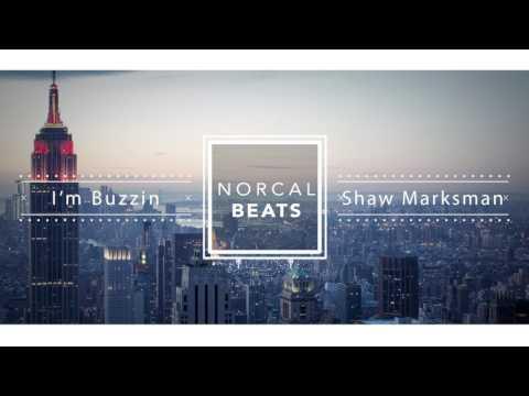 Shaw Marksman- I'm Buzzin (ft. Yung Buddah)