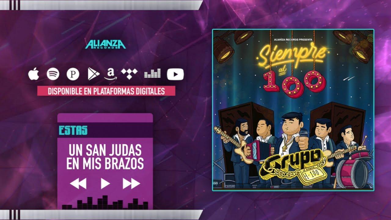 Download Grupo H100 - Un San Judas En Mis Brazos (Estudio)