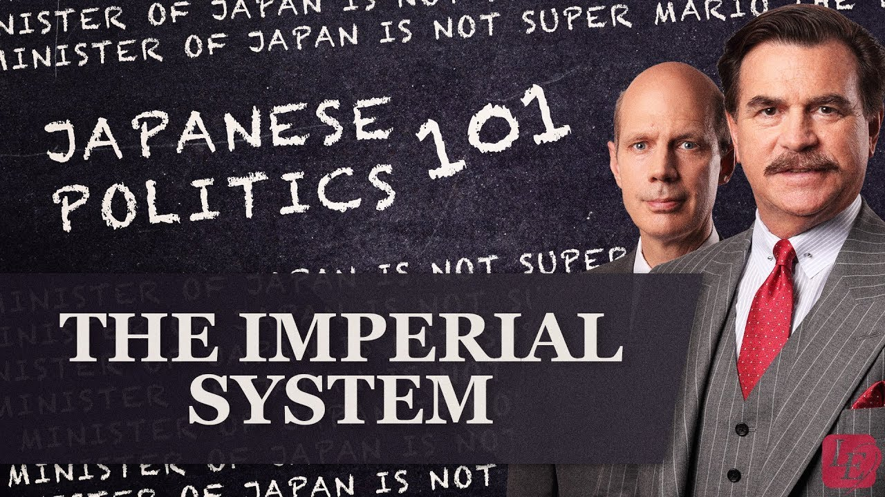 Japan's Imperial System: Japanese Politics 101