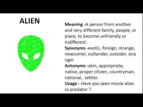 Vocabulary Made Easy Meaning of Alien Synonyms, Antonyms and its Usage