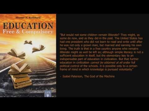Compulsory vs. Free Education (Education of the Individual, by Murray Rothbard, 7/7)