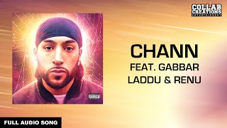 Manni Sandhu, Gabbar Laddu & Renu | Chann (Full Audio Song) Latest Punjabi Songs 2016