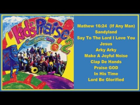 Kids Praise 2  Joy Fulliest Noise  (Full Album)