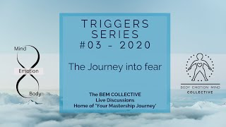 #3 Triggers ~ The Journey into fear, Brought to you by the BEM Collective